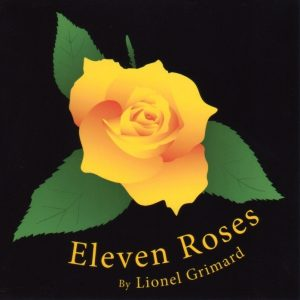 Eleven Roses CD by Lionel Grimard